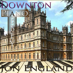 Jon England - Downton Abbey Piano-Orchestral Single